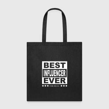 Influence Best Influencer Ever Tee For Influencers - Tote Bag