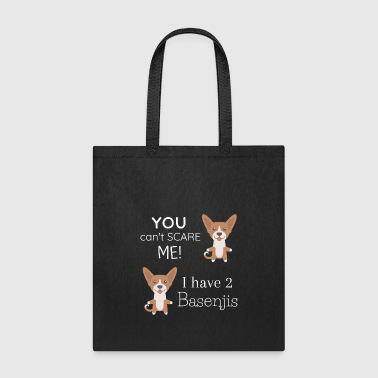 You Can't Scare Me I Have 2 Basenjis - Tote Bag