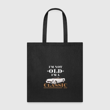 Iam Not Old Iam A Classic Gift - Tote Bag