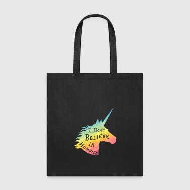 I Don't Believe In Humans Gift Idea - Tote Bag