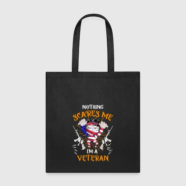 Veterans Day Nothing Scares Me I'm a Veteran Zombie - Tote Bag