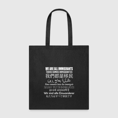 We Are All Immigrants in 9 Languages - Tote Bag