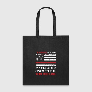 Thin Red Line Family Flag American Flag Proud Firefighter Brother - Tote Bag