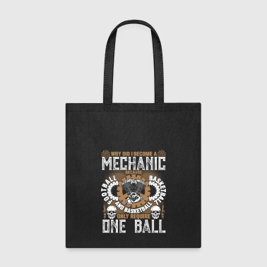 Why Did I Become A Mechanic T Shirt - Tote Bag
