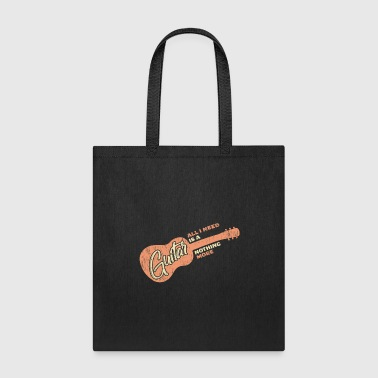 All i Need is a Guitar and nothing more Quote - Tote Bag