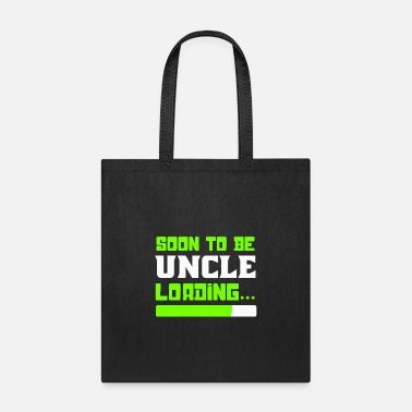 Uncle Soon to be Uncle, Uncle Loading, Uncle To Be - Tote Bag