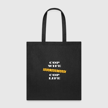 Cop Wife Cop Life - Tote Bag