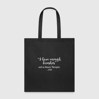 Funny Said no Beauty Therapist ever - Tote Bag