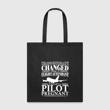 Flight Airlines have really changed. Now a flight attendant can get a pilot pregnant - Tote Bag