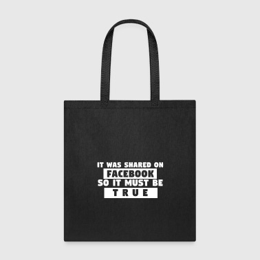 FAKE NEWS - T-SHIRT HOODIES - TRUE - SHARED - GIFT - Tote Bag