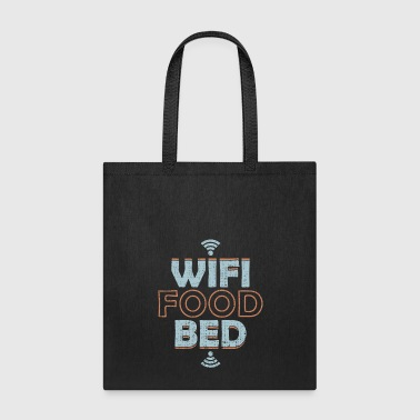 WiFi Food Bed is all i need tech geek support - Tote Bag