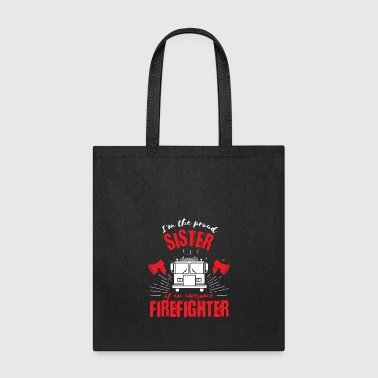 Firefighter Family Proud Sister Fire Truck - Tote Bag