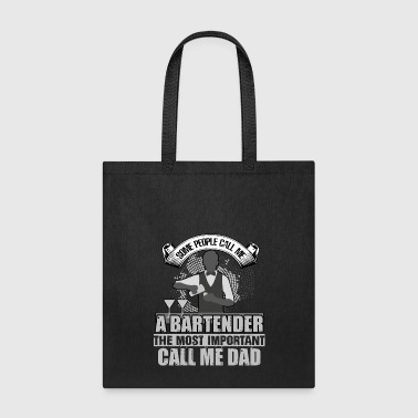 People Call Me A Bartender T Shirt, My Dad T Shirt - Tote Bag