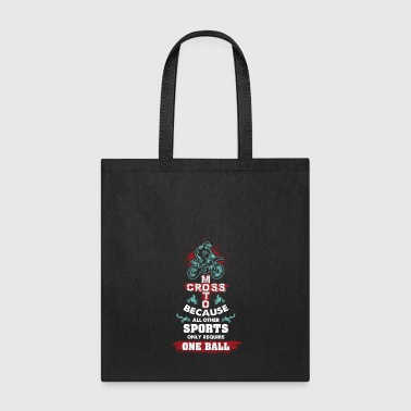Motocross Other Sports Require One Ball - Tote Bag