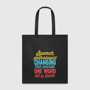 Speech Pathologist Changing World One Word At Time Shirt - Tote Bag