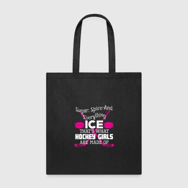 Ice Hockey Girls Sugar Spice Everything Ice Hockey Lover - Tote Bag
