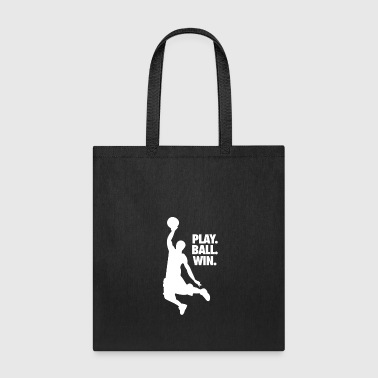 Play. Ball. Win. Basketball statement design - Tote Bag