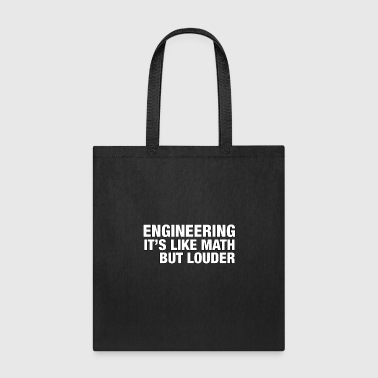 Engineering It's Like Math Only Louder - TB - Tote Bag
