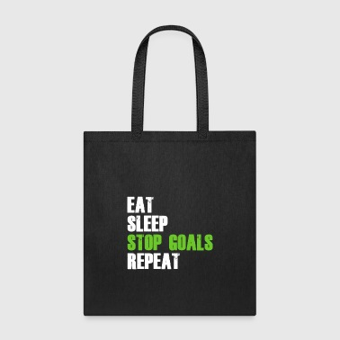 Eat Sleep Stop Goals Repeat T-Shirt Cool Gift Idea - Tote Bag