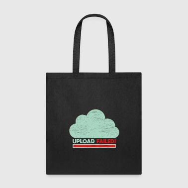 Clouds Upload failed IT geek tech - Tote Bag