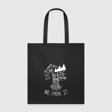 Camping Home is Where We Park It Tree Mountains - Tote Bag