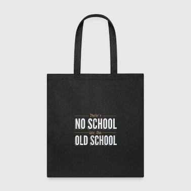 There's No School Like the Old School - Tote Bag