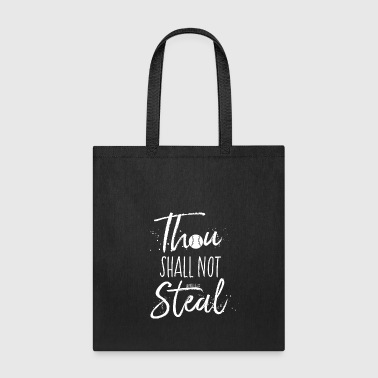 Thou Shall Not Steal - Tote Bag