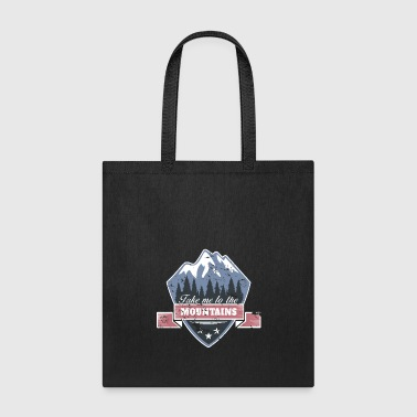 Take me to the Mountains christmas gift idea - Tote Bag