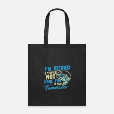 Retirement Retirement - Tote Bag