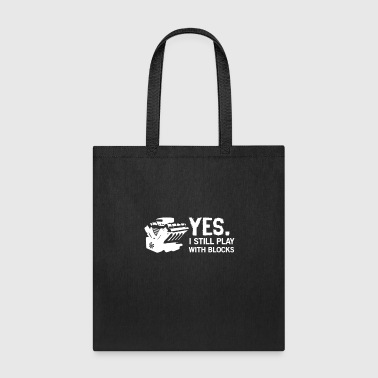 YES I STILL PLAY WITH BLOCKS FUNNY MUSCLE CAR GIFT - Tote Bag