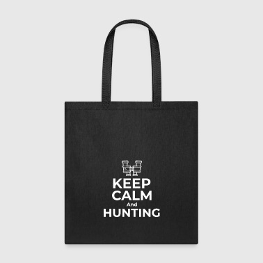 Calm Keep calm and Hunting - Tote Bag