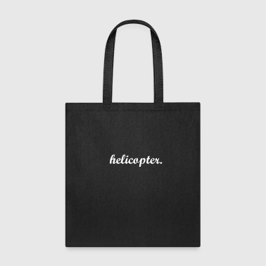 Helicopter helicopter. - Tote Bag