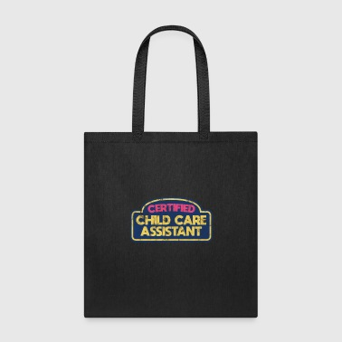 Certified Child Care Assistant gift - Tote Bag