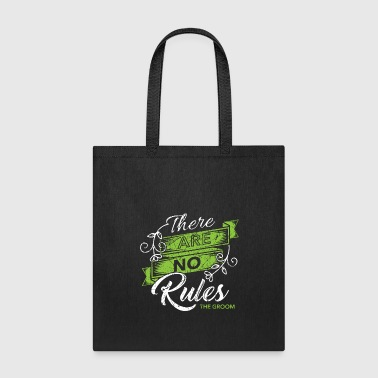 There are no rules to the groom Wedding Bachelor - Tote Bag