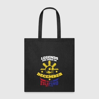 Filipino Legends Are Born In December - Tote Bag