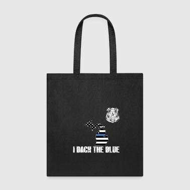 Michigan Police Appreciation Thin Blue Line I Back The Blue - Tote Bag