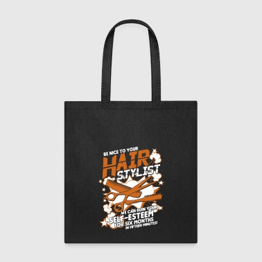 Hairdresser Be Nice To Your Hair Stylist T Shirt - Tote Bag