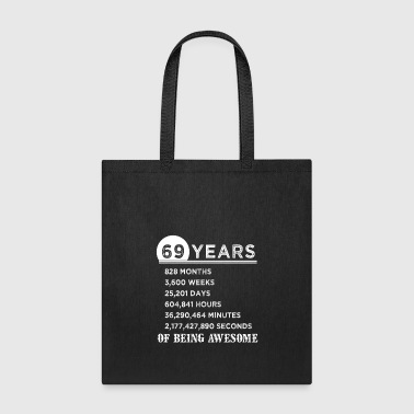 69th Birthday Gifts 69 Years Old of Being Awesome - Tote Bag