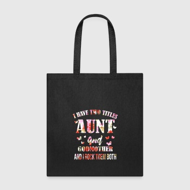 Two I Have Two Titles Aunt And Godmother And I Rock - Tote Bag