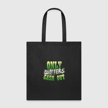 Bingo Lucky Gambling Only Quitters Cash Out Gift - Tote Bag