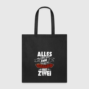 Sow Everything has an end only the sausage has two - Tote Bag