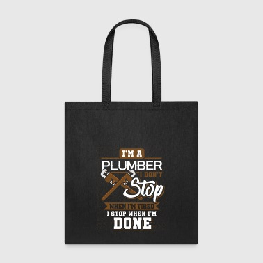 Civil Engineering i'm A Plumber I Don't Stop When I'm Tired - Tote Bag