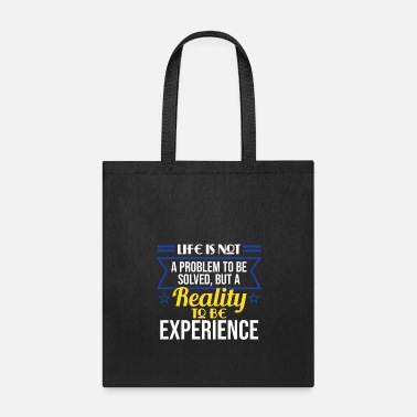Psychology Realists Quote TShirt Design Reality to be experienced - Tote Bag