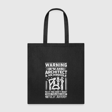 Architecture Architect - Warning i'm an Architect and asshole - Tote Bag
