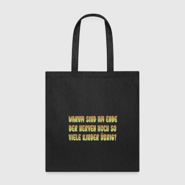 Wisdom German word :Warum Sind Am - Tote Bag