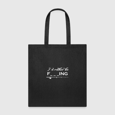 Baby I'd rather be F___ing - Tote Bag