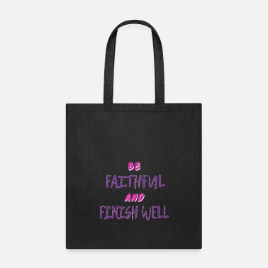 Winner Religious & Faithful Tshirt Designs BE FAITHFUL - Tote Bag
