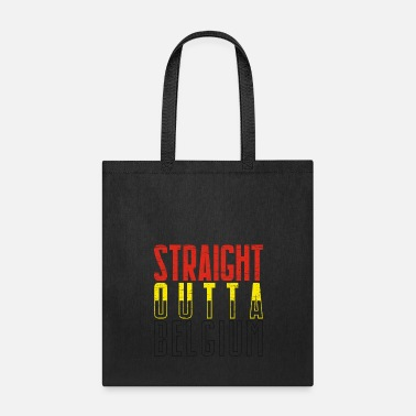 Region Straight Outta Belgium gift christmas home city - Tote Bag