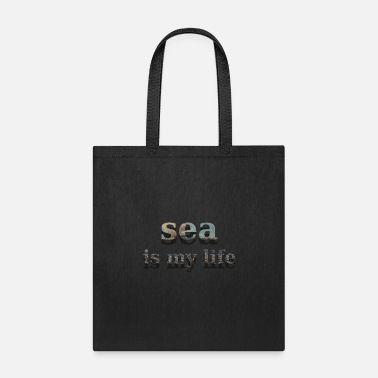 sea is my life t-shirt - Tote Bag