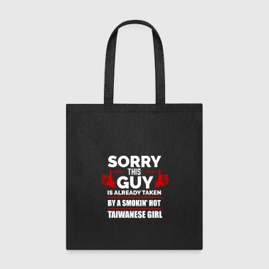 Sorry Guy Already taken by hot Taiwanese Girl Taiwan - Tote Bag
